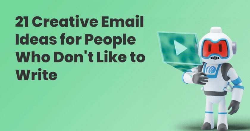 21 Creative Email Ideas for People Who Don't Like to Write