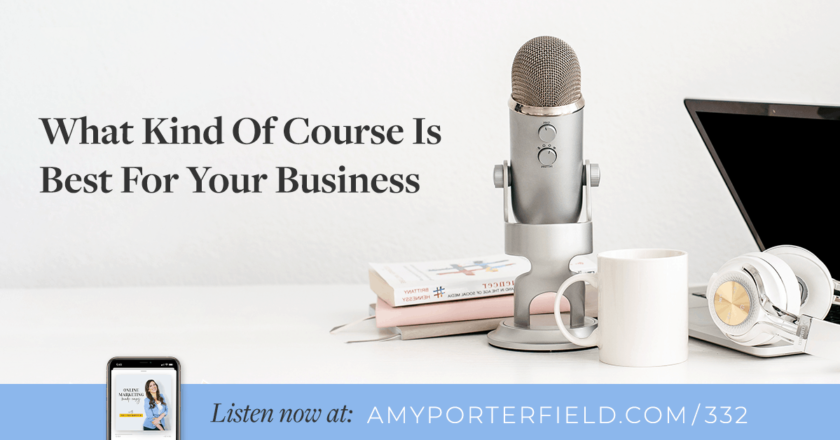 #332: What Kind Of Course Is Best For Your Business