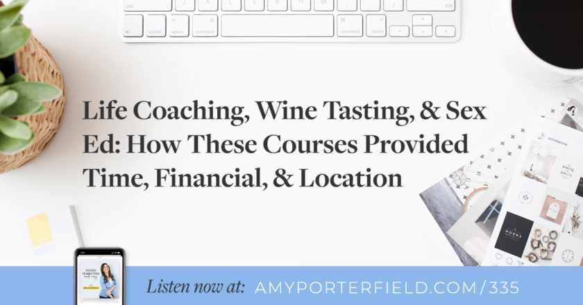 #335: Life Coaching, Wine Tasting, & Sex Ed: How These Courses Provided Time, Financial, & Location Freedom