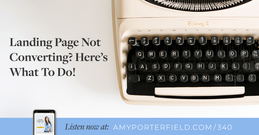 #340: Landing Page Not Converting? Here's What To Do!