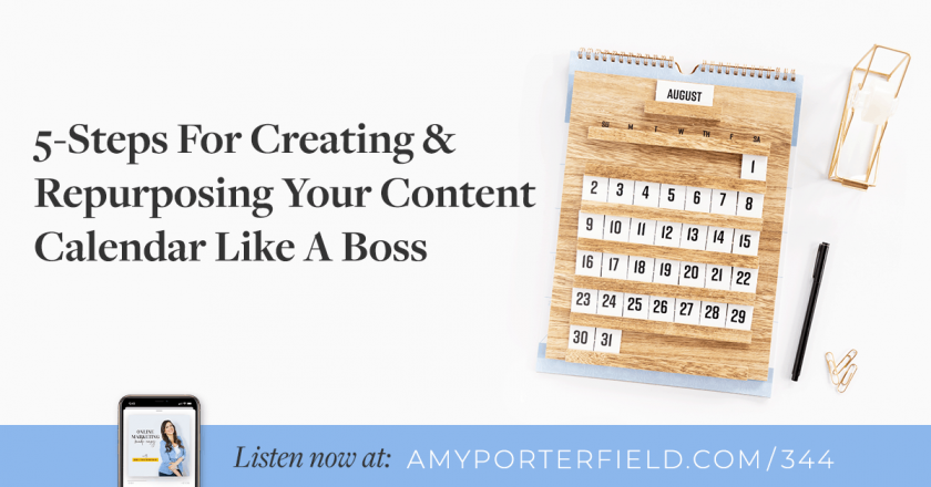 #344: 5-Steps For Creating & Repurposing Your Content Calendar Like A Boss – Amy Porterfield