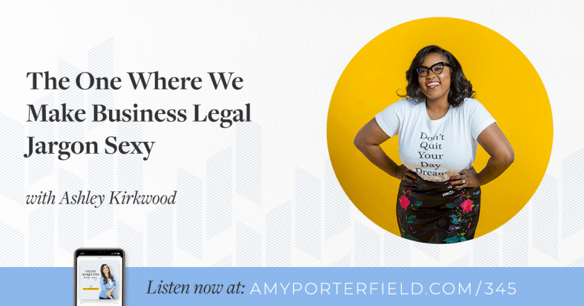 #345: The One Where We Make Business Legal Jargon Sexy with Ashley Kirkwood