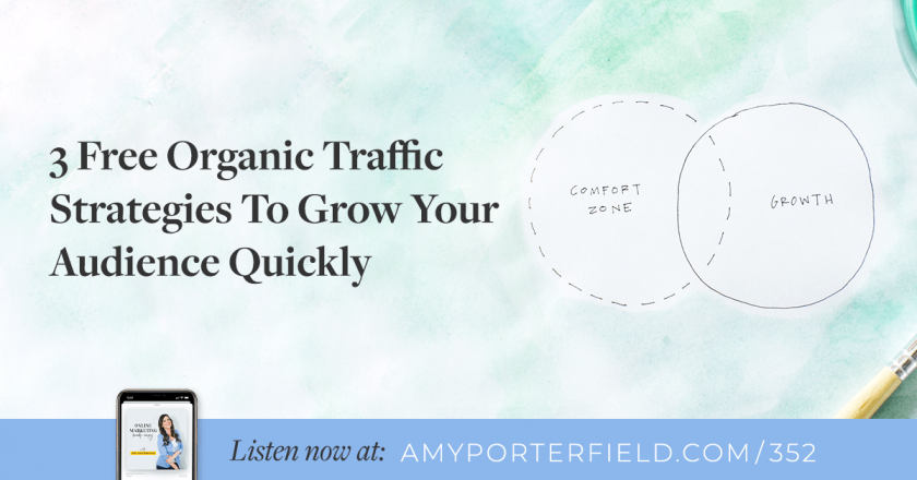 #352: 3 Free Organic Traffic Strategies To Grow Your Audience Quickly – Amy Porterfield