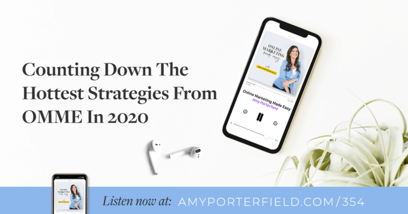 #354: Counting Down The Hottest Strategies From OMME In 2020 – Amy Porterfield