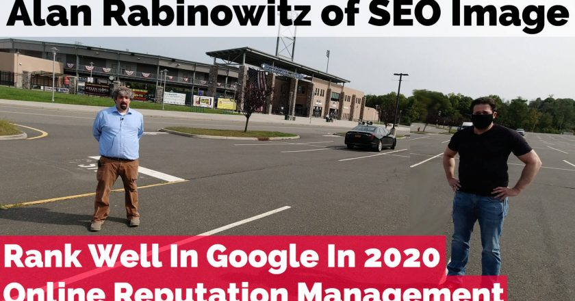 Alan Rabinowitz's Google ranking & online reputation management tips