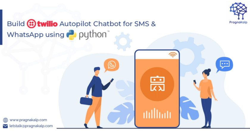 Build Twilio Autopilot Chatbot for SMS and Whatsapp using Python | by Pragnakalp Techlabs | Dec, 2020