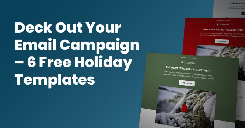 Deck Out Your Email Campaign – 6 Free Holiday Templates