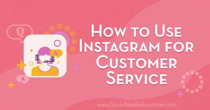 How to Use Instagram for Customer Service : Social Media Examiner