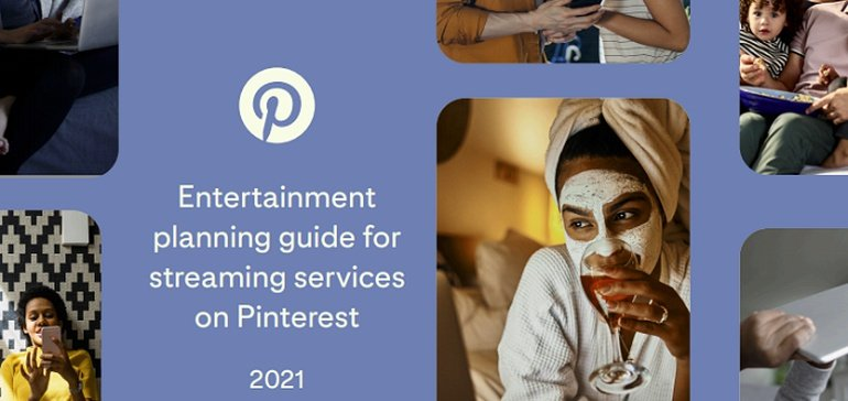 Pinterest Shares New Marketing Guides for Restaurants and Streaming Services in 2021