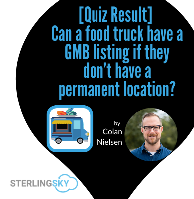 [Quiz Result] Can a Food Truck Have a GMB Listing If They Don't Have a Permanent Location?