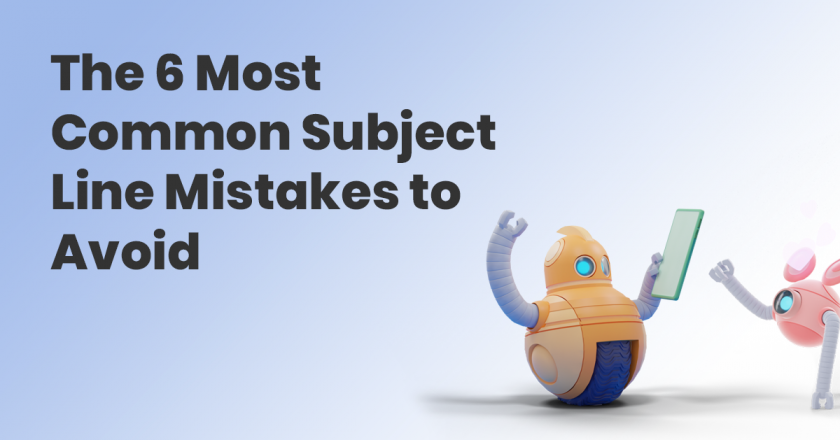 The 6 Most Common Subject Line Mistakes to Avoid