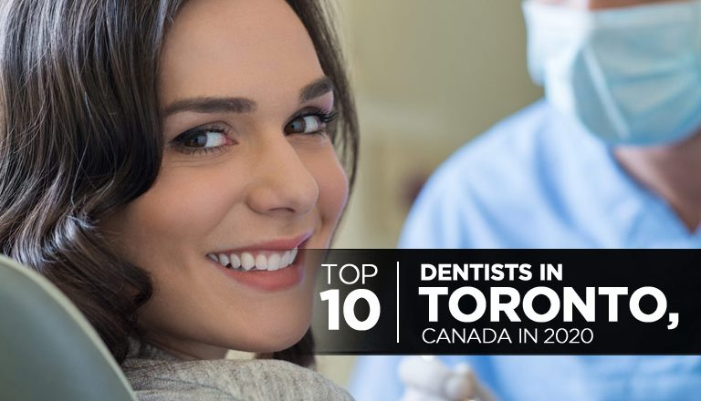 Top 10 Dentists in Toronto, Canada in 2020