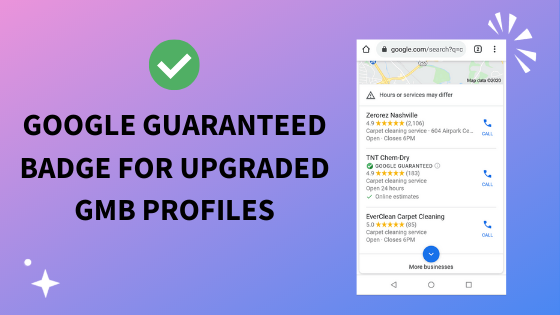 What is a Google Guaranteed GMB Listing? How Do I Upgrade my Profile to get the badge?