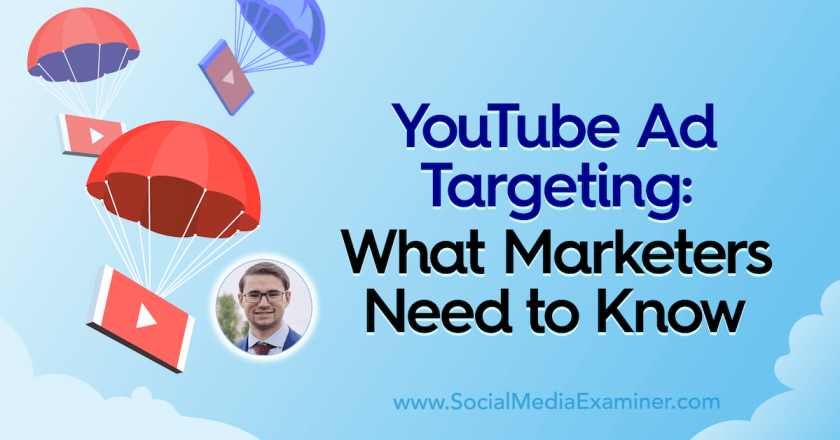 YouTube Ad Targeting: What Marketers Need to Know : Social Media Examiner