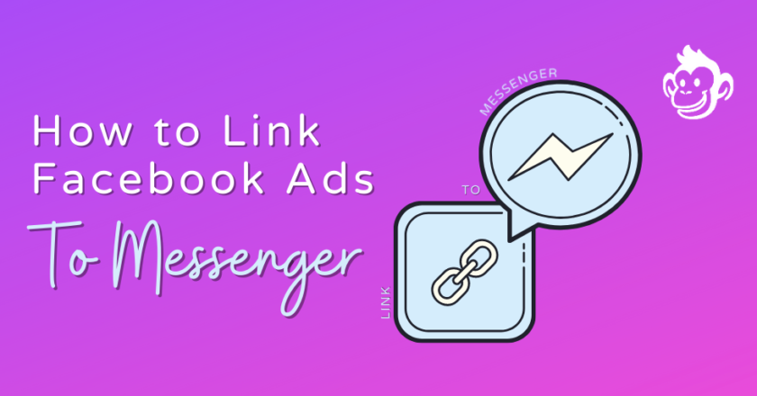 How To Link Ads to Messenger Chat Dialogues To Boost Lead Generation