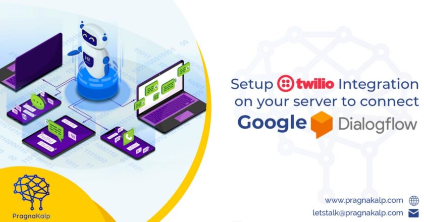 Setup Twilio Integration on your server to connect Google Dialogflow | by Pragnakalp Techlabs | Dec, 2020