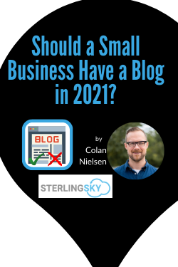 Should a Small Business Have a Blog in 2021?