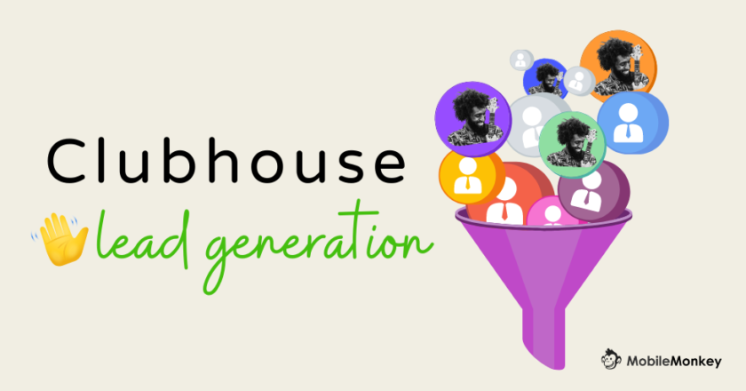 10 Secrets to Build a Clubhouse App Lead Generation Funnel