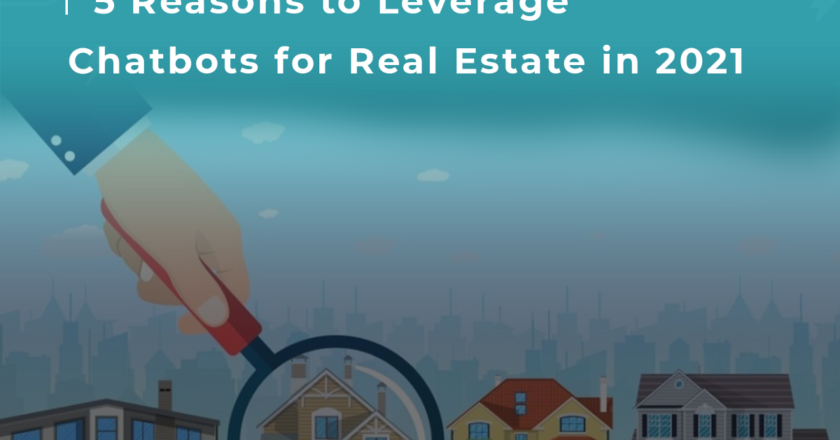 5 Reasons to Leverage Chatbots for Real Estate in 2021 | by Adimen | Feb, 2021