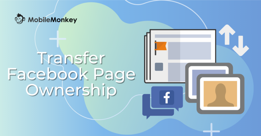 How to Transfer Facebook Page Ownership: A Facebook Page Owner's Manual