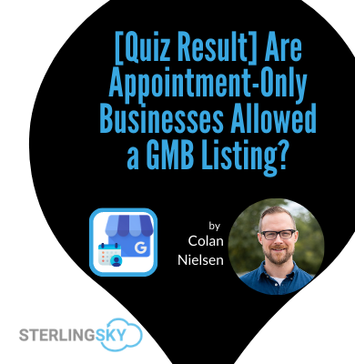 [Quiz Result] Are Appointment-Only Businesses Allowed a GMB Listing?