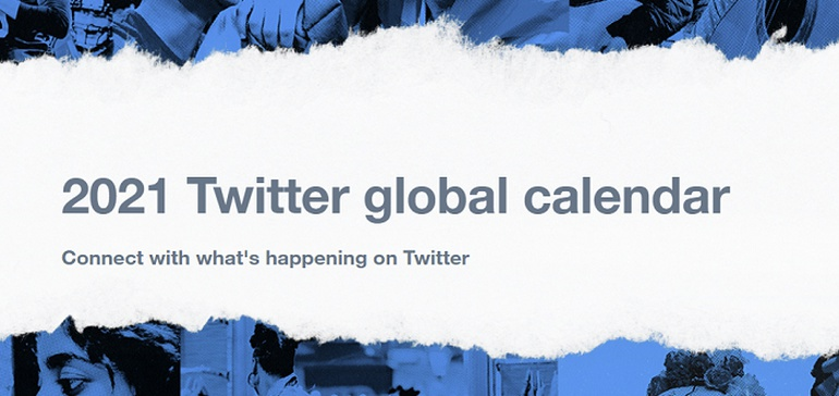 Twitter Publishes 2021 Marketing Calendar to Highlight Key Events for Your Campaigns