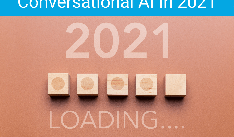 What Can We Expect From Conversational AI In 2021 | by Adrian Thompson | Dec, 2020