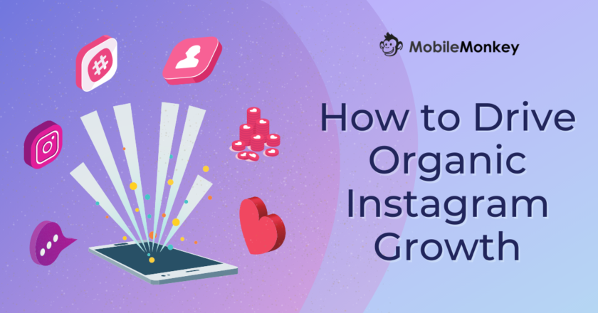 Best Organic Instagram Growth Strategies to Consistently Drive Targeted Traffic and Engagement in 2021