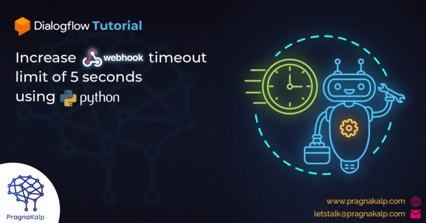 Dialogflow Tutorial: Increase webhook timeout limit of 5 seconds using Python | by Pragnakalp Techlabs | Mar, 2021