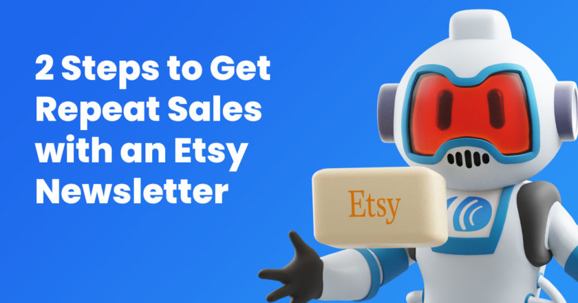 2 Steps to Get Repeat Sales with an Etsy Newsletter