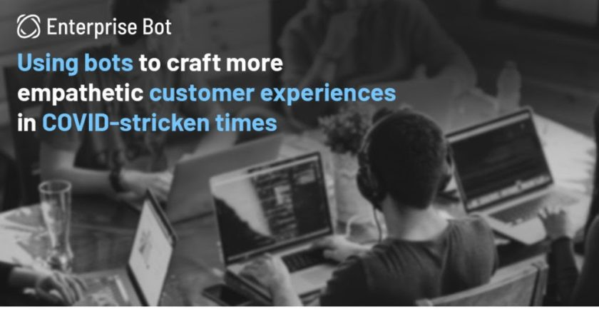 AI-powered Customer Service Solutions Are Driving Better experience in the face of COVID-19 | by Enterprise Bot