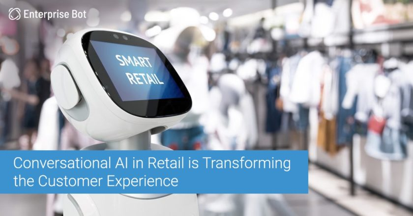 Conversational AI in Retail is Transforming the Customer Experience | Enterprise Bot | by Enterprise Bot