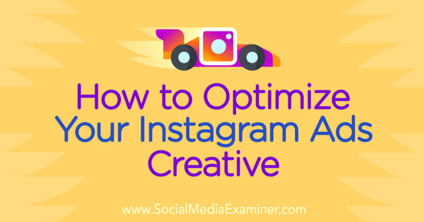 How to Optimize Your Instagram Ads Creative : Social Media Examiner