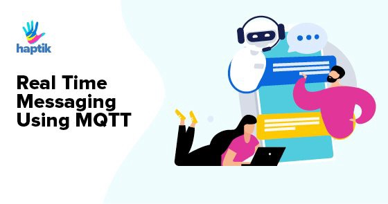 Real Time Messaging Using Mqtt. This post is written by Viraj Anchan… | by Haptik | Apr, 2021