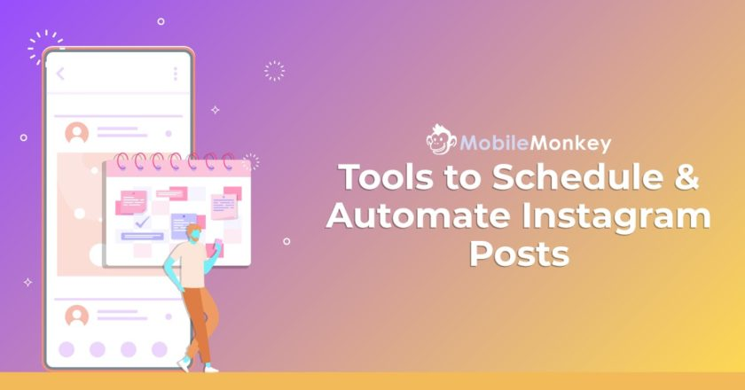 12 Tools to Automate Instagram Posts and DMs So You Can Boost ROI (And Get Your Life Back)