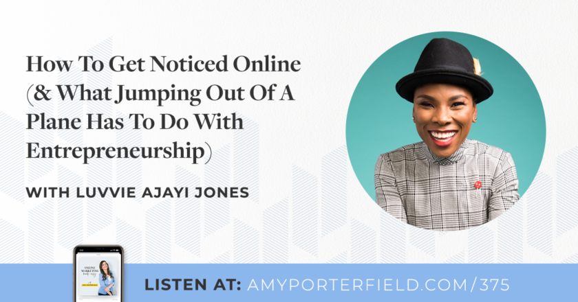 #375: How To Get Noticed Online (& What Jumping Out Of A Plane Has To Do With Entrepreneurship) – Amy Porterfield
