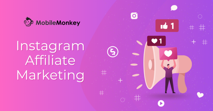 Instagram Affiliate Marketing Primer and Most Profitable Methods
