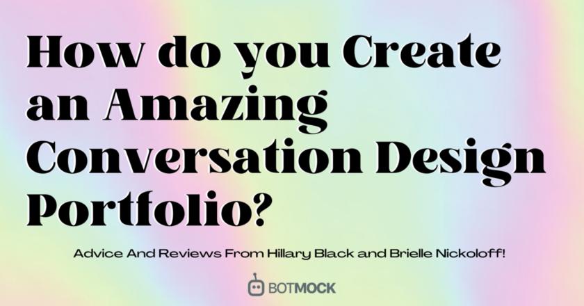 How to Build a Great Conversation Design Portfolio | Hillary Black