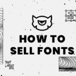 How to Sell Fonts Efficiently