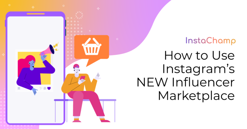 How to Use Instagram's NEW Instagram Influencer Marketplace to Grow Your Business – Plus 15 to Ways Launch Profitable Creator-Brand Partnerships