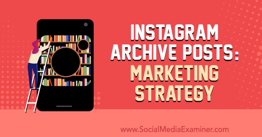 Instagram Archive Posts: Marketing Strategy : Social Media Examiner