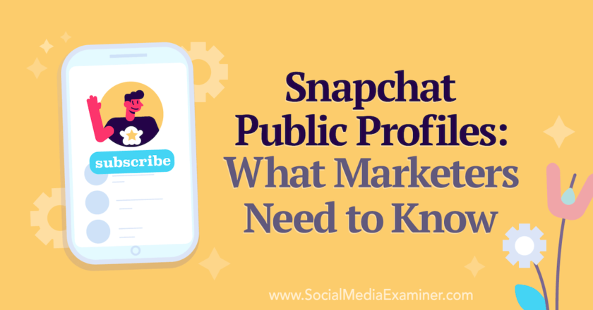 Snapchat Public Profiles: What Marketers Need to Know : Social Media Examiner