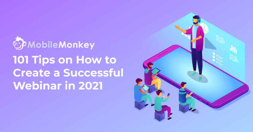 101 Tips on How to Create a Successful Webinar in 2021