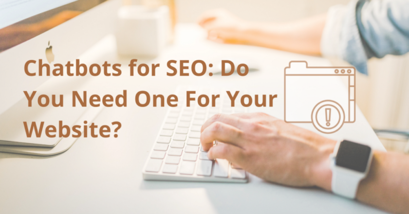 Chatbots for SEO: do you need one for your website?