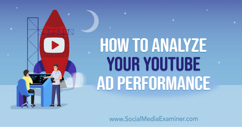 How to Analyze Your YouTube Ad Performance : Social Media Examiner