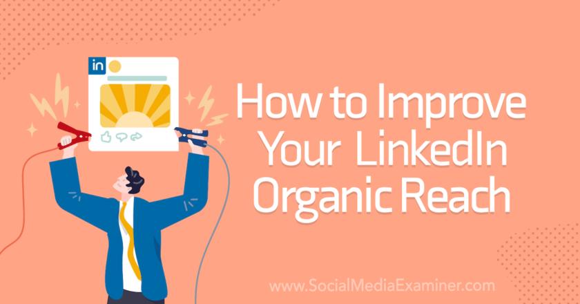 How to Improve Your LinkedIn Organic Reach : Social Media Examiner