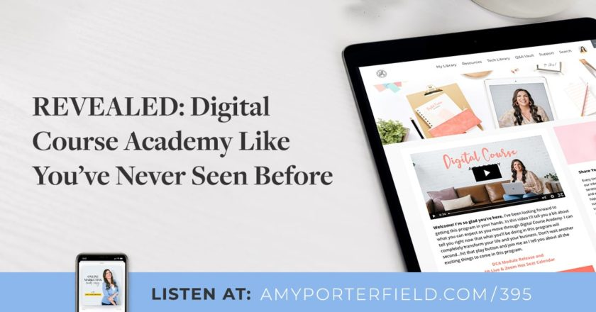 #395: REVEALED: Digital Course Academy Like You've Never Seen Before