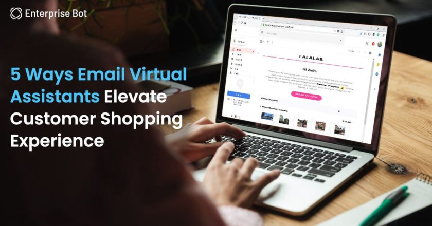 5 Ways Email Virtual Assistants Elevate Customer Shopping Experience | by Enterprise Bot | Sep, 2021