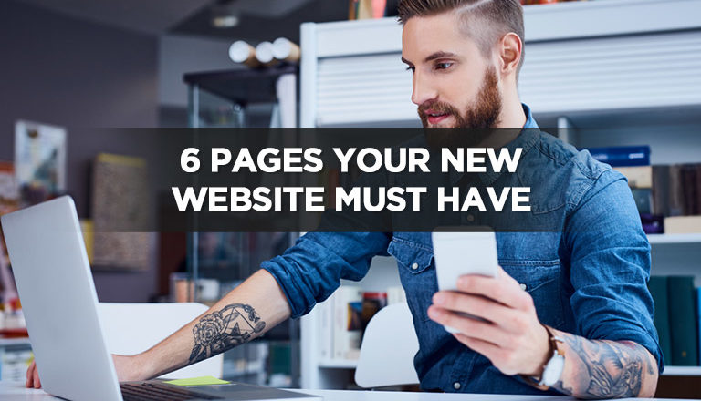 6 Pages Your New Website MUST Have