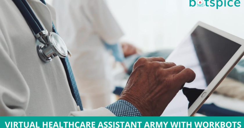 Virtual Healthcare Assistant Army With Workbots | by Botspice | Aug, 2021